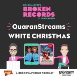 Ben Rimalower's Broken Records - Episode 47: QuaranStreams (White Christmas)