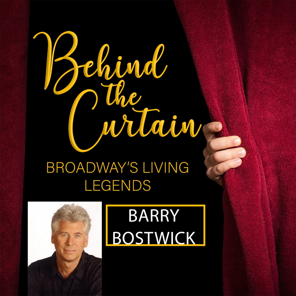 Behind the Curtain: Broadway's Living Legends - #245 BARRY BOSTWICK, Actor