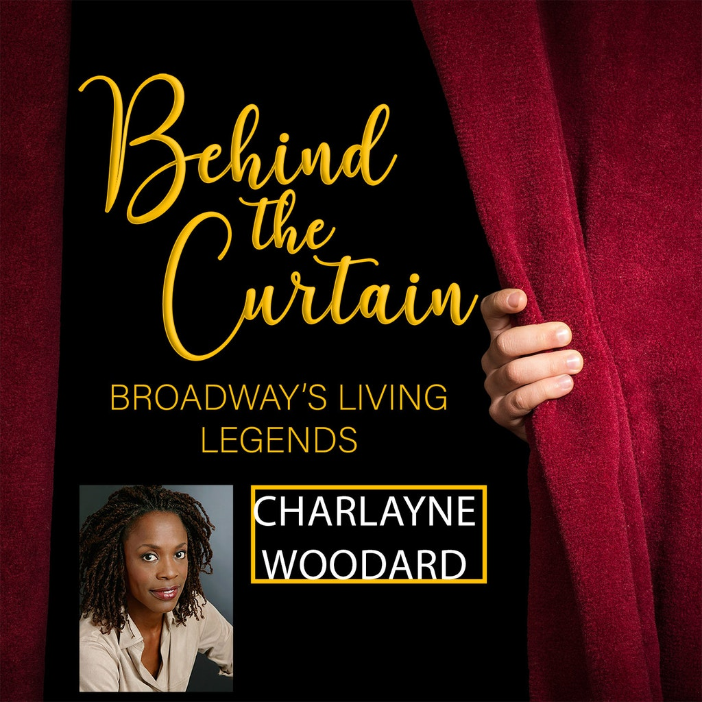 Behind the Curtain: Broadway's Living Legends - #246 CHARLAYNE WOODARD
