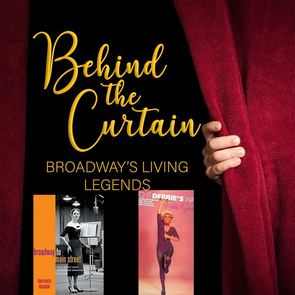 Behind the Curtain: Broadway's Living Legends - Our Favorite Things #244: Broadway To Main Street & Do It Debbie's Way