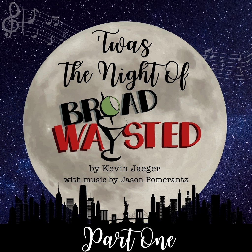 Broadwaysted - Radio Play: 'Twas The Night Of Broadwaysted - Part 1