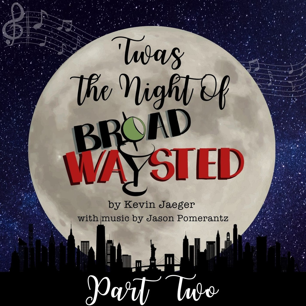 Broadwaysted - Radio Play: 'Twas The Night Of Broadwaysted - Part 2