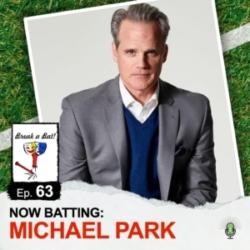 Break A Bat! - #63 - Now Batting: Michael Park