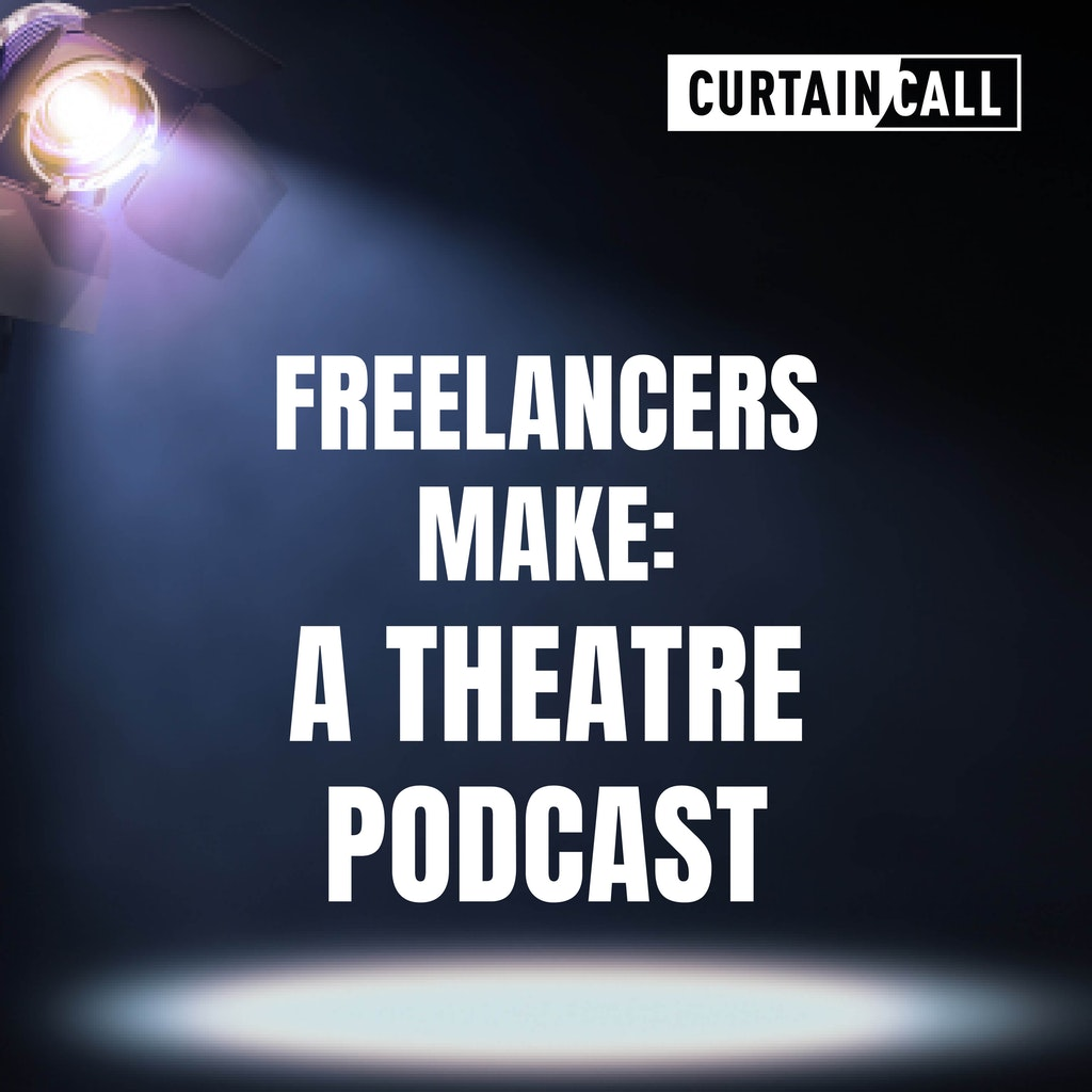 Curtain Call Theatre Podcast - Freelancer Make