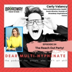 Dear Multihyphenate - #34 - Carly Valancy: The Reach Out Party!