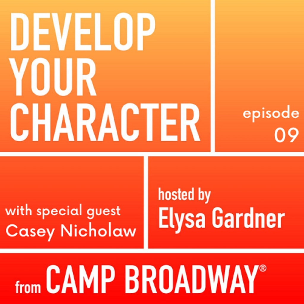 Develop Your Character - #9 - Casey Nicholaw