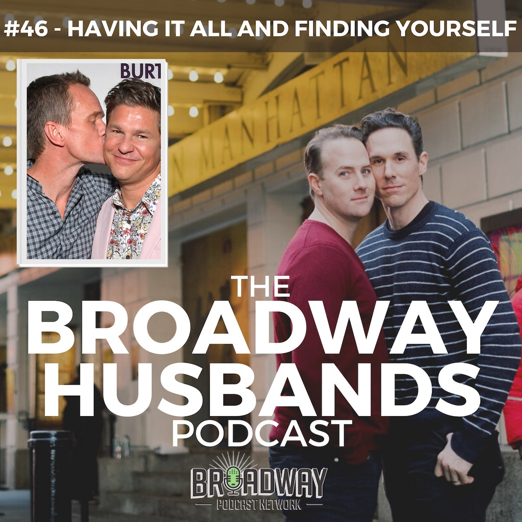 The Broadway Husbands Podcast - #46 - Having It All and Finding Yourself with David Burtka
