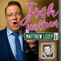 Josh Swallows Broadway - Ep25 - Matthew Leisy, From Baby Chickens to Old Roosters