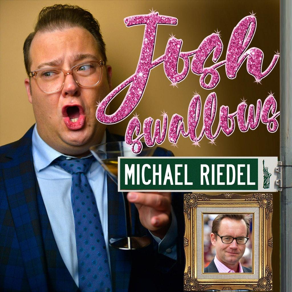 Josh Swallows Broadway - Ep26 - Michael Riedel