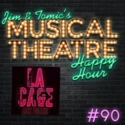 Jim and Tomic's Musical Theatre Happy Hour - Happy Hour #90: Podcast on the Sand - 'La Cage Aux Folles'