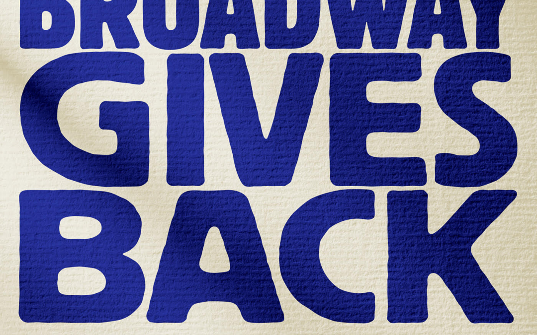 Broadway Gives Back