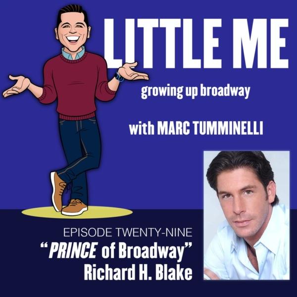 LITTLE ME: Growing Up Broadway - EP29 - Richard H. Blake - PRINCE of Broadway