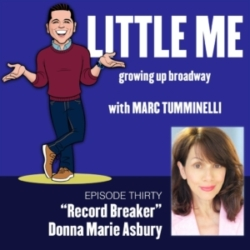 LITTLE ME: Growing Up Broadway - EP30 - Donna Marie Asbury - Record Breaker