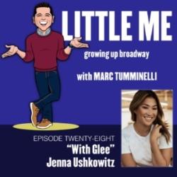 LITTLE ME: Growing Up Broadway - EP28 - Jenna Ushkowitz - With Glee