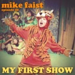 My First Show - Episode 20: Mike Faist