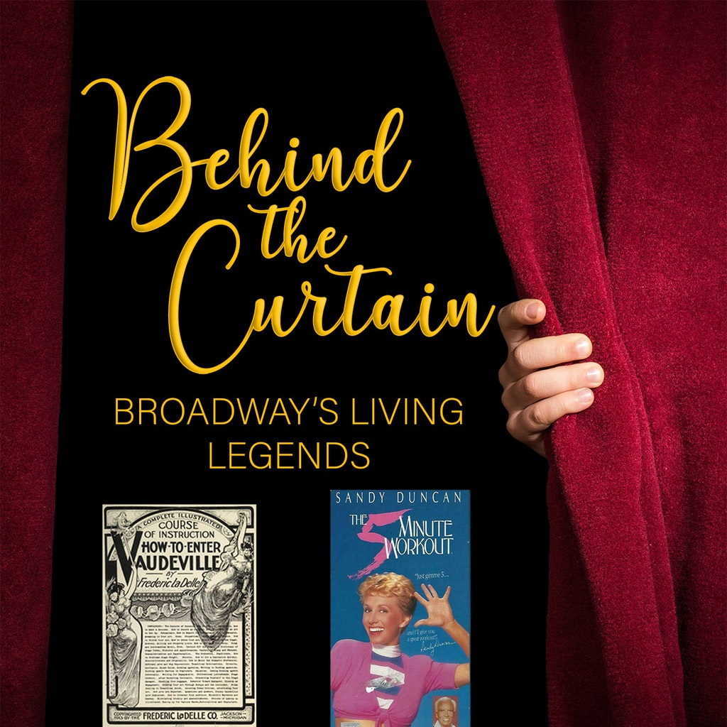 Behind the Curtain: Broadway's Living Legends - Our Favorite Things #245