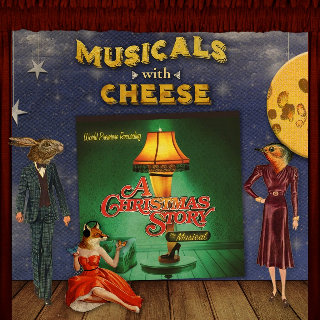 Musicals with Cheese - #120 A Christmas Story the Musical