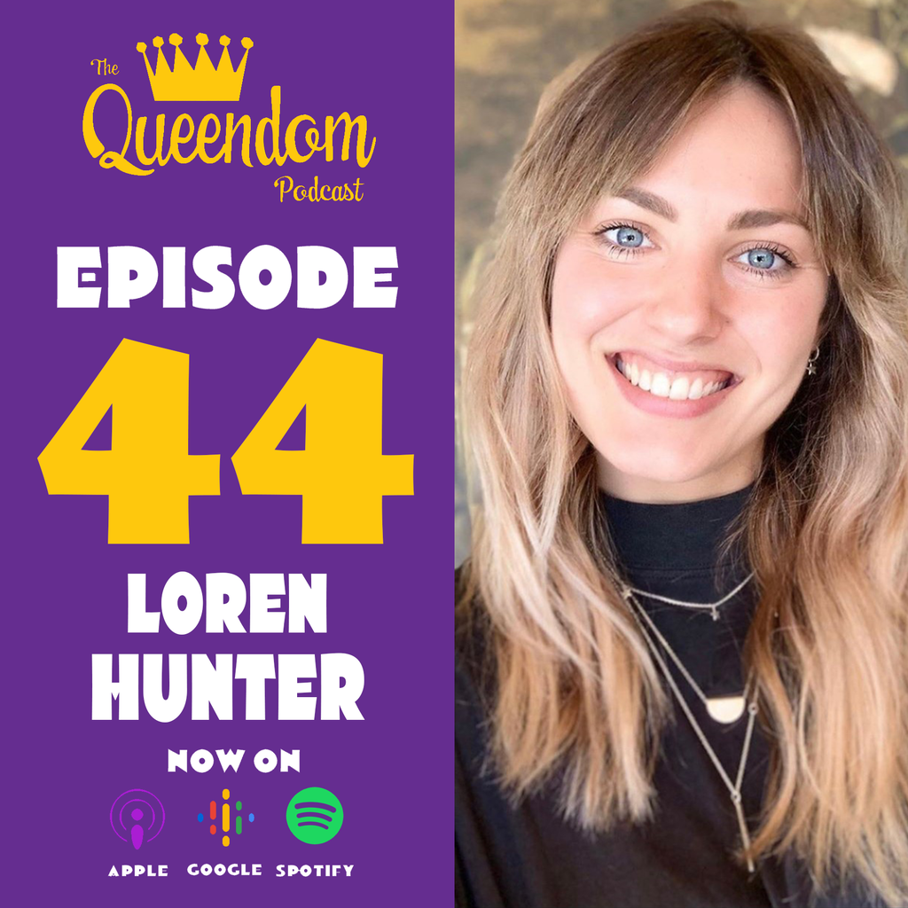 The Queendom Podcast - Episode 44 - Loren Hunter