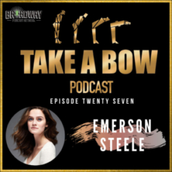 """Take A Bow - #28 - Emerson Steele is """"On [Her] Way"""""""