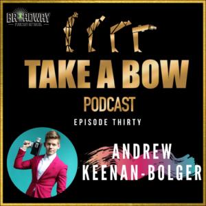 Take A Bow - #30 - Everlasting Newsie, Andrew Keenan-Bolger