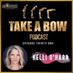 Take A Bow - #31 - Getting to know Kelli O'Hara