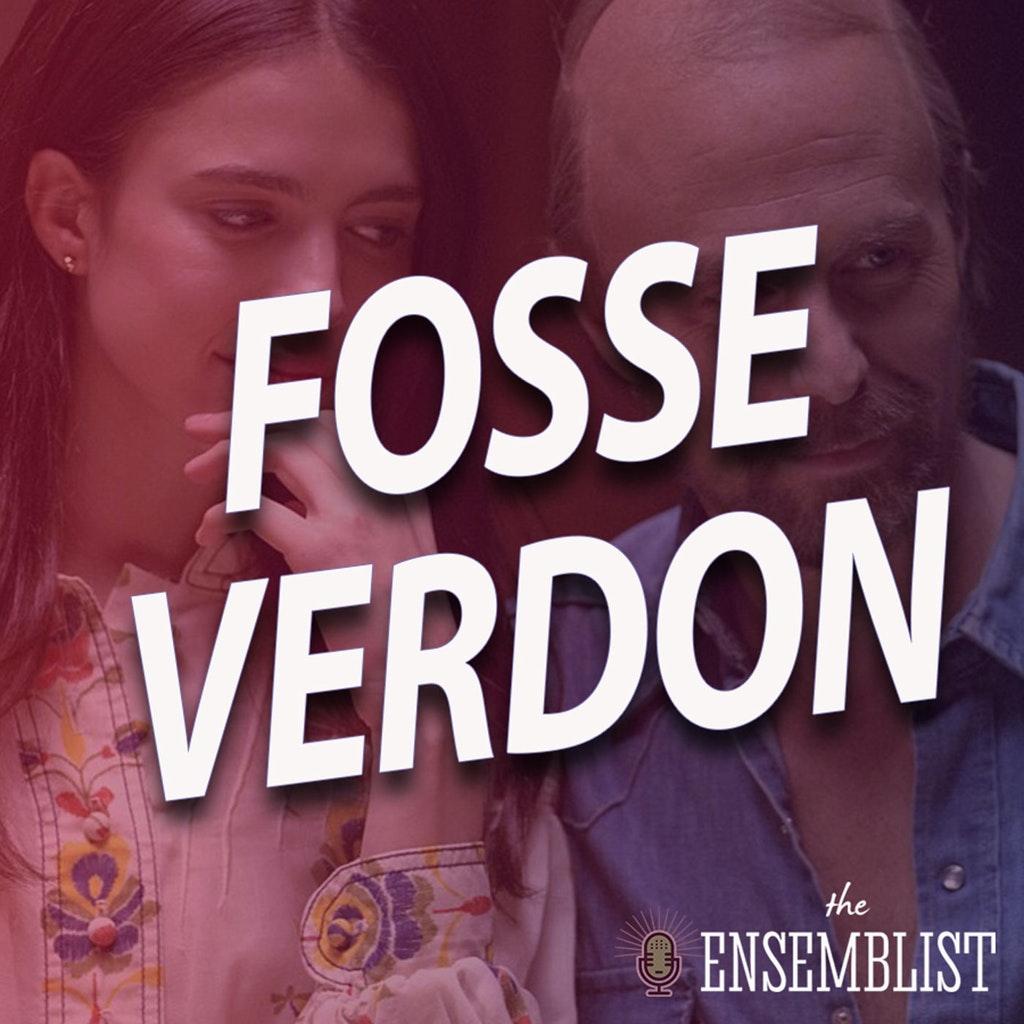 The Ensemblist - #428 - Fosse/Verdon (Episode 5)