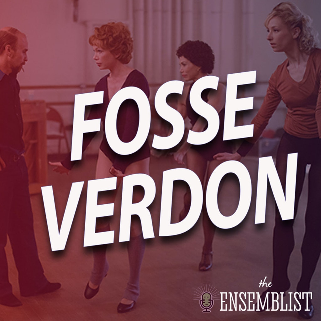 The Ensemblist - #433 - Fosse/Verdon (Episode 6)