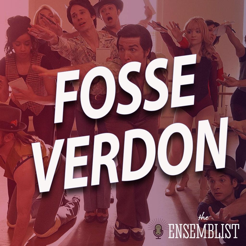 The Ensemblist - #437 - Fosse/Verdon (Episode 7)