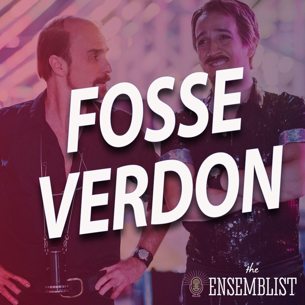 The Ensemblist - #442 - Fosse/Verdon (Episode 8)
