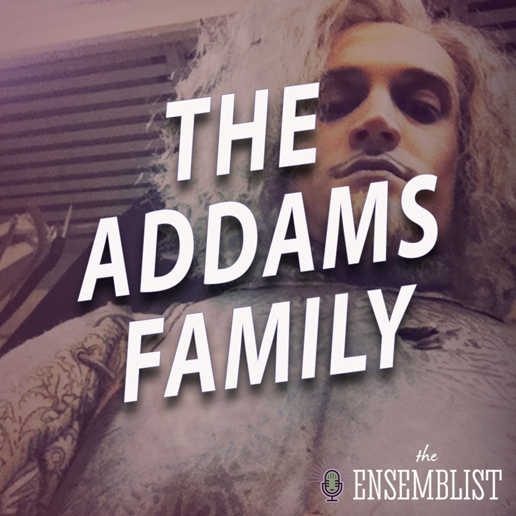 The Ensemblist - #446 - The Addams Family