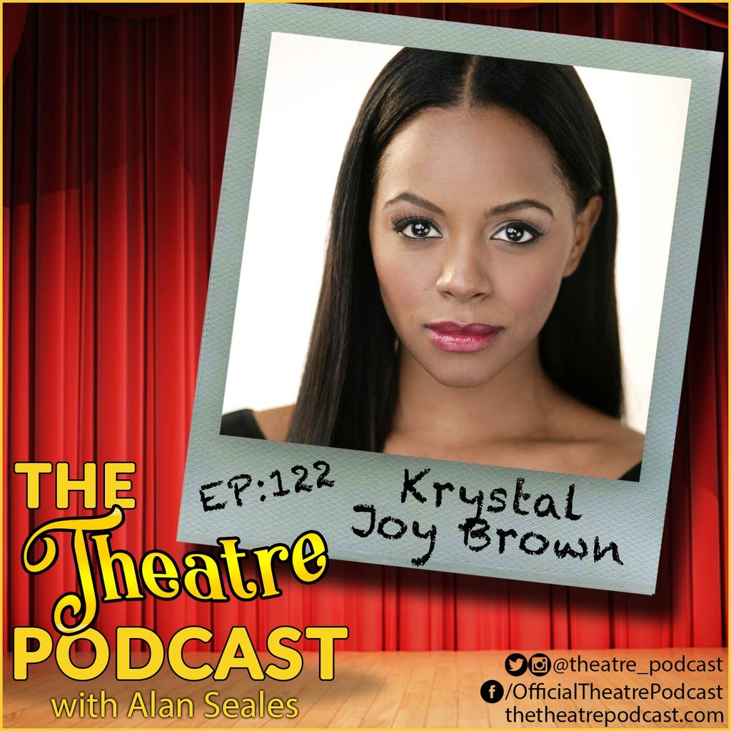 The Theatre Podcast with Alan Seales - Ep122 - Krystal Joy Brown: Hamilton,
