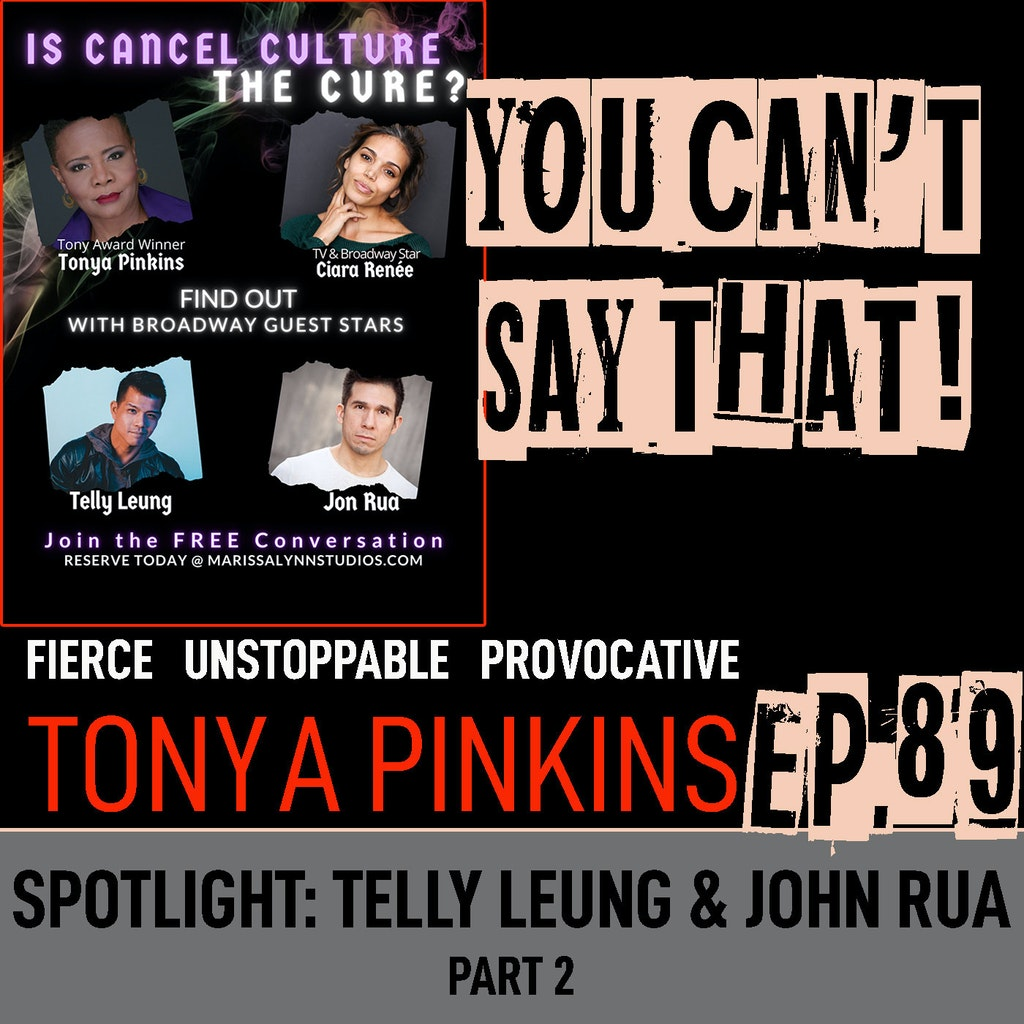 You Can't Say That! - Ep89 - SPOTLIGHT: Red Pilling America with Telly Leung and John Rua (Part 2)