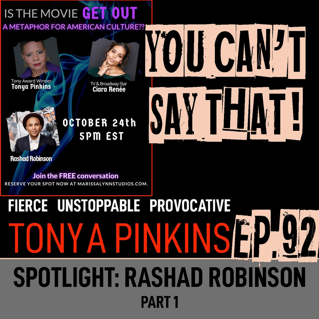 You Can't Say That! - Ep92 - SPOTLIGHT: Red Pilling America with Rashad Robinson (Part 1)