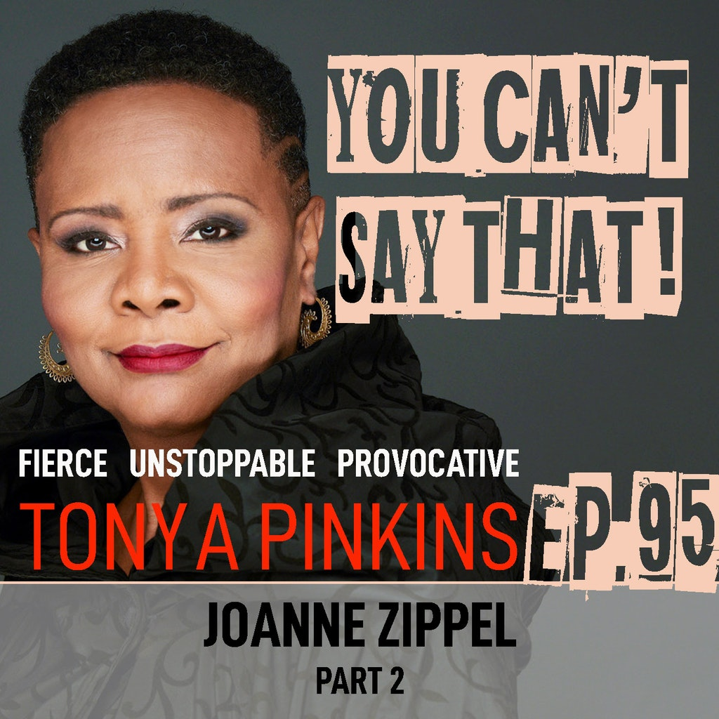 You Can't Say That! - Ep95 - Joanne Zippel (Part 2)