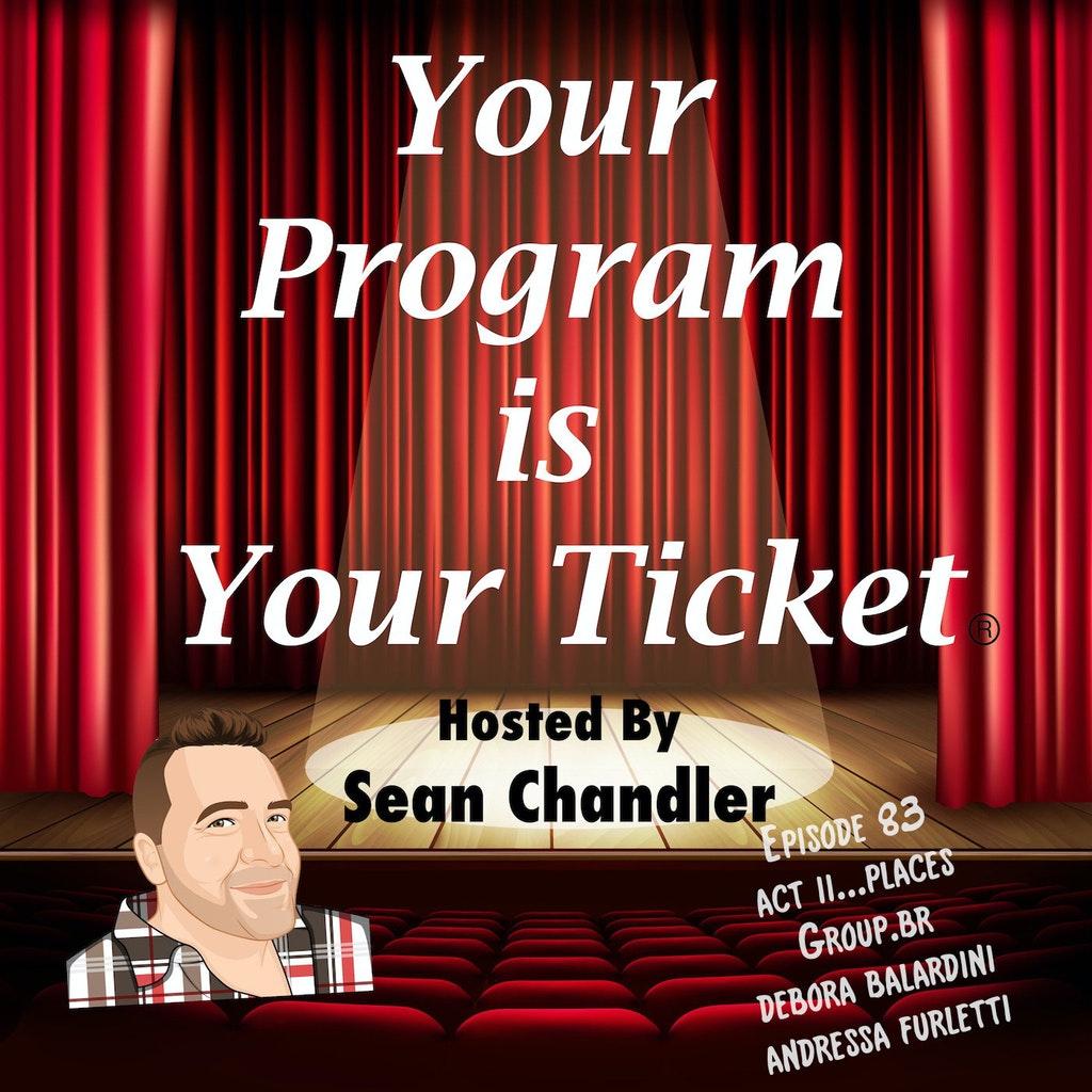 Your Program Is Your Ticket - Ep083-Act II Places-Group.BR's Debora Balardini and Andressa Furletti