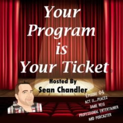 Your Program Is Your Ticket - Ep084-Act II Places-Dane Reis