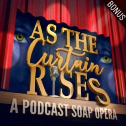 As the Curtain Rises - BONUS - BPN Live Event with the ATCR Cast