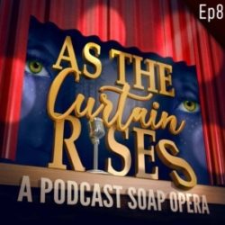 As The Curtain Rises - Ep8 - Red, White, and No Blue