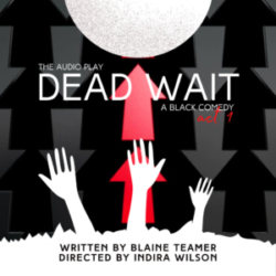 The Afro-Existential Podcast - DEAD WAIT: THE PLAY| ACT 1