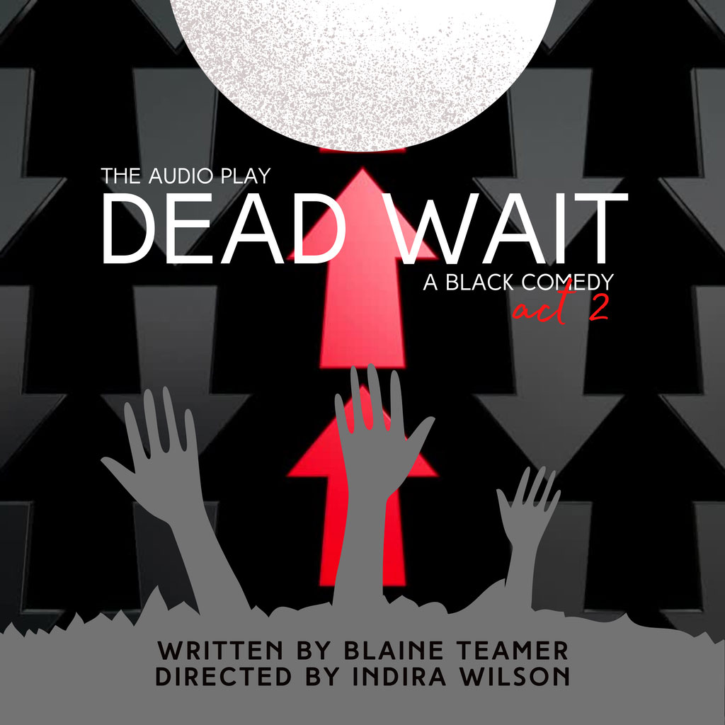 The Afro-Existential Podcast - DEAD WAIT: THE PLAY| ACT 2