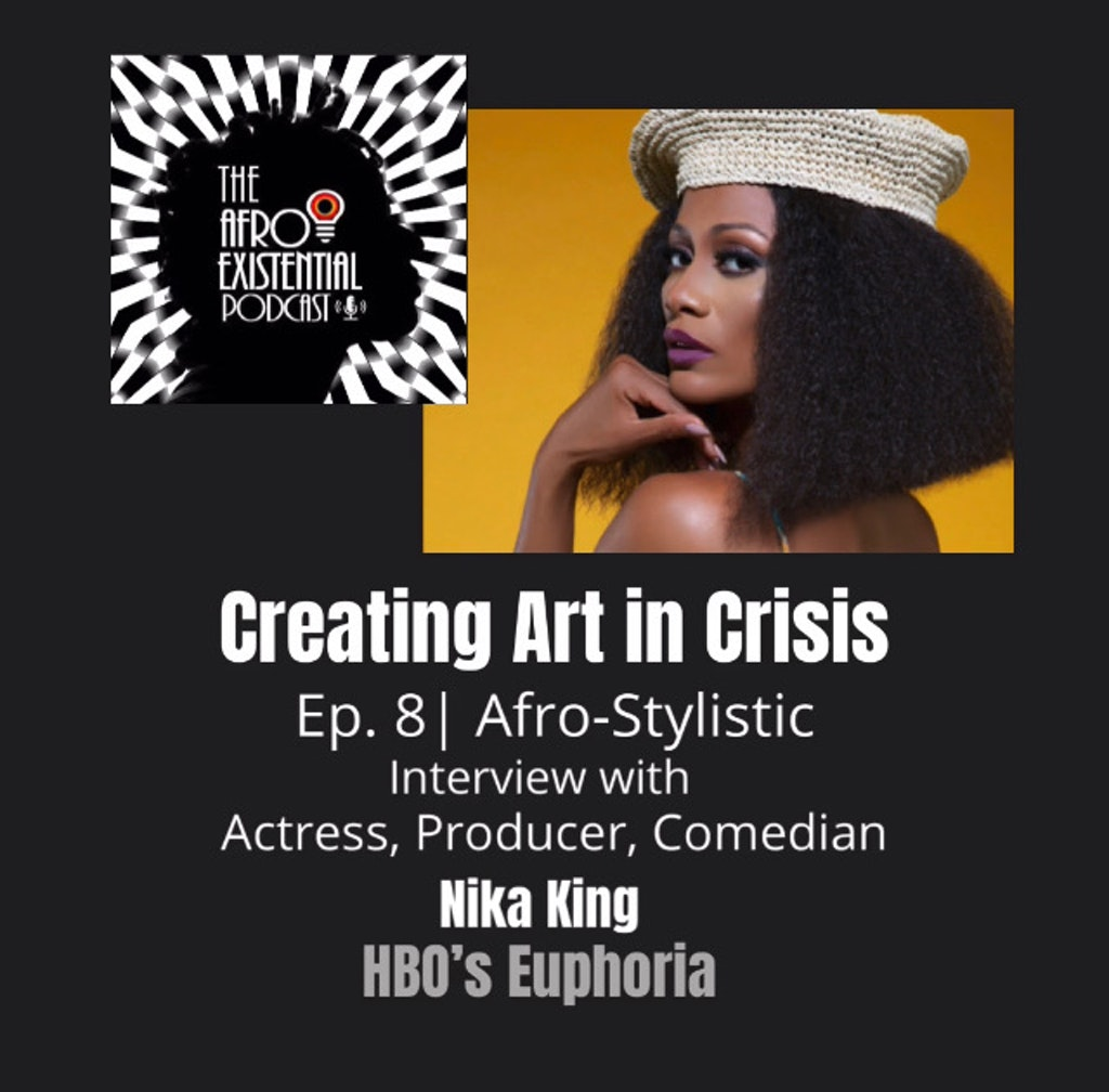 The Afro-Existential Podcast - ACTRESS NIKA KING... AFRO-STYLISTIC | #8