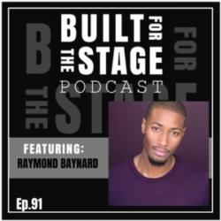 Built For The Stage Podcast - #91 - Raymond Baynard - HAMILTON