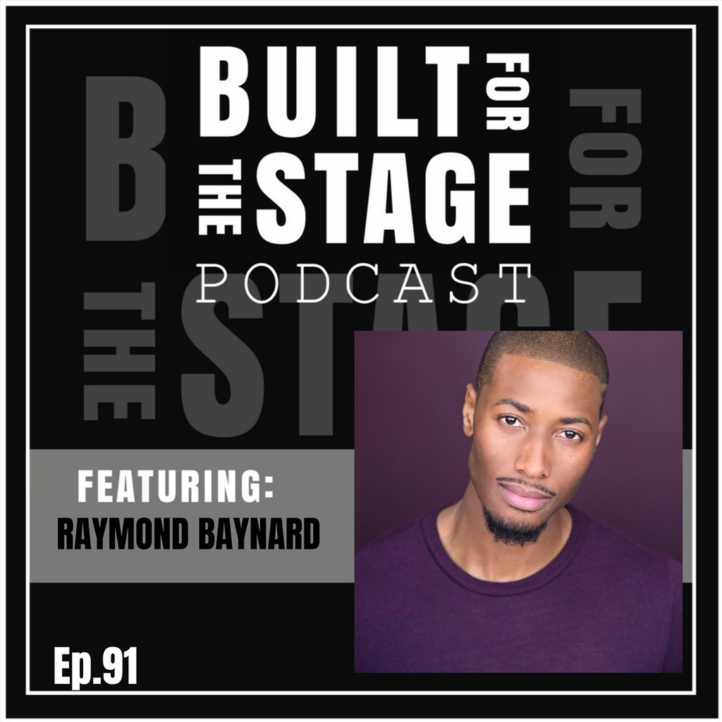 Built For The Stage Podcast - #91 - Raymond Baynard - HAMILTON