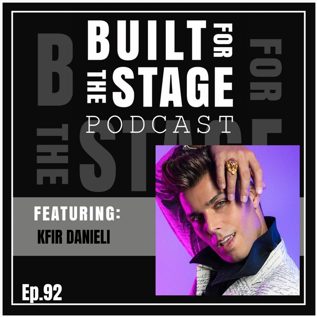 Built For The Stage Podcast - #92 - Kfir Danieli - PHANTOM OF THE OPERA