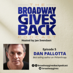 Broadway Gives Back - Ep5: Dan Pallotta