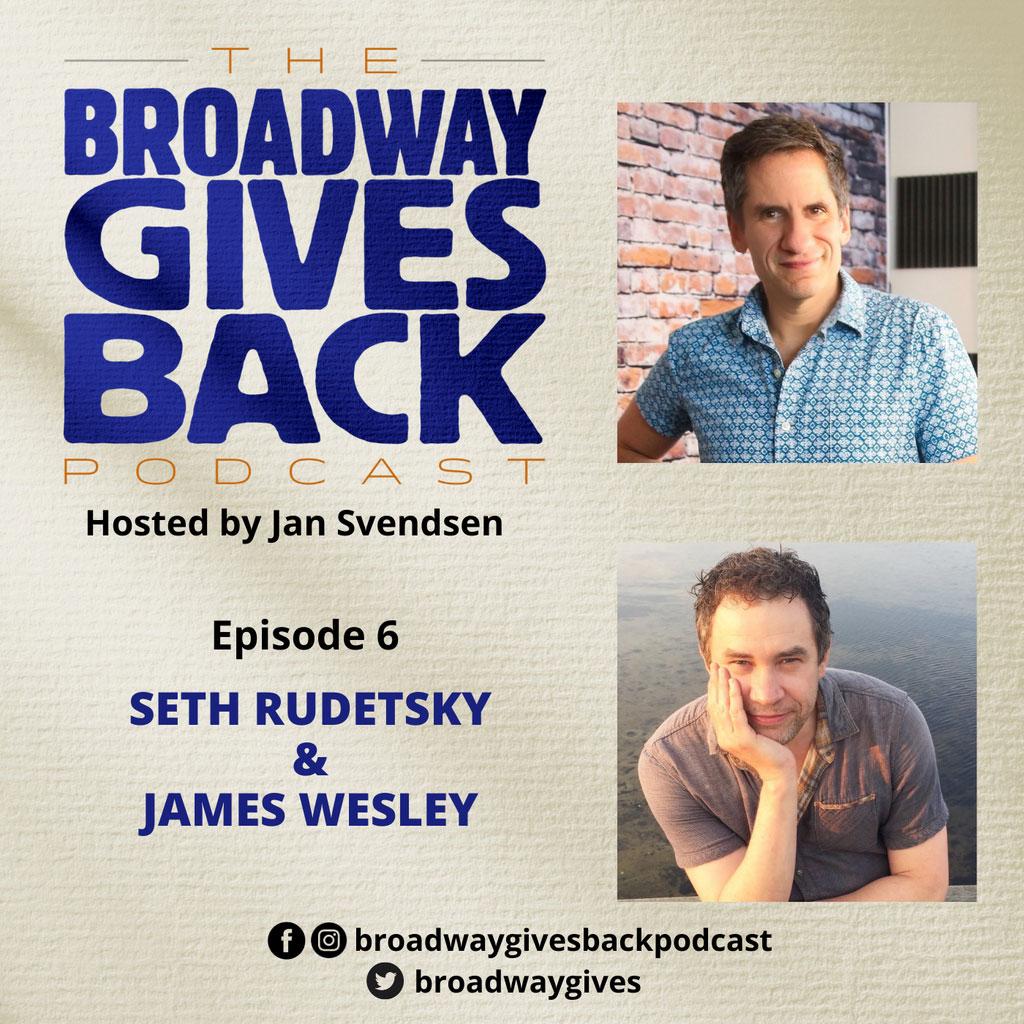 Broadway Gives Back - Ep6: Seth Rudetsky & James Wesley