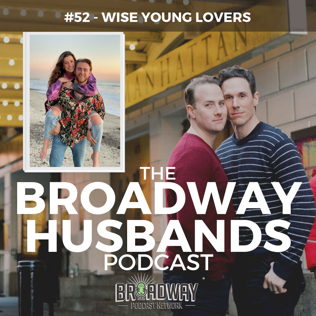 The Broadway Husbands Podcast - #52 - Wise Young Lovers