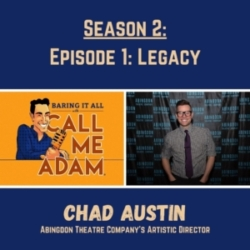 Baring It All with Call Me Adam - Season 2: Episode 1: Legacy: Chad Austin