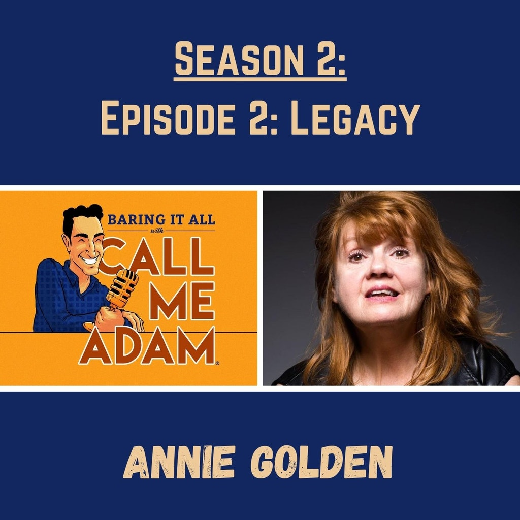 Baring It All with Call Me Adam - Season 2: Episode 2: Annie Golden