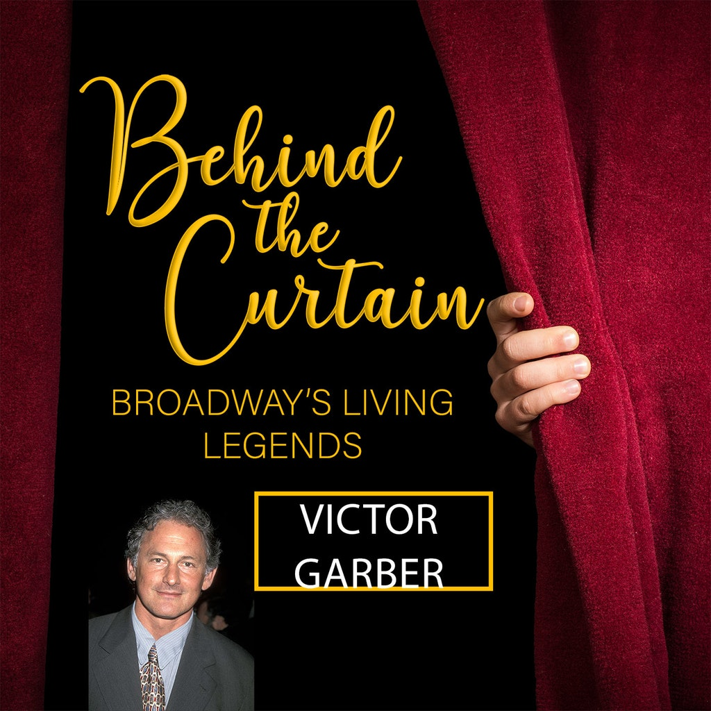Behind the Curtain: Broadway's Living Legends - #250 VICTOR GARBER, Actor